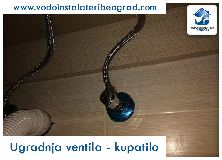 Ugradnja ventila - kupatilo - Vodoinstalateri Beograd Tim