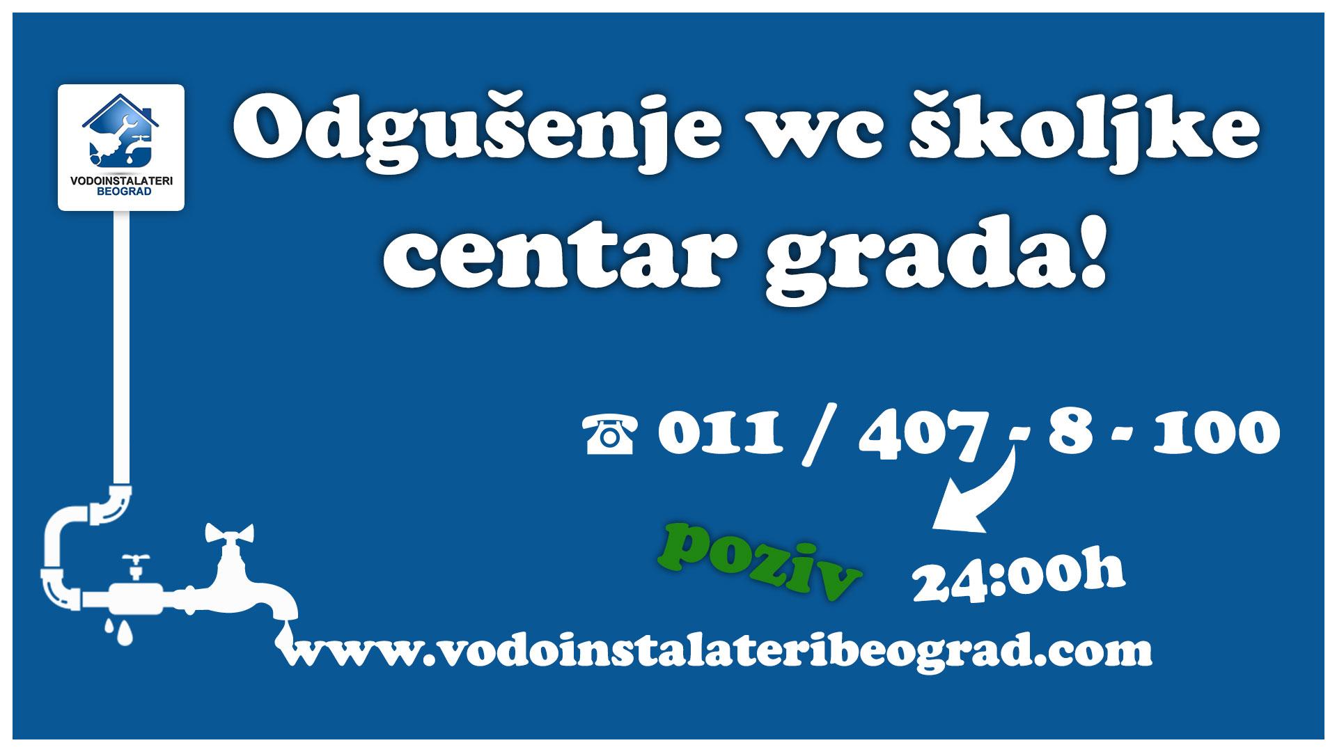 Odgušenje wc školje centar - Vodoinstalateri Beograd Tim