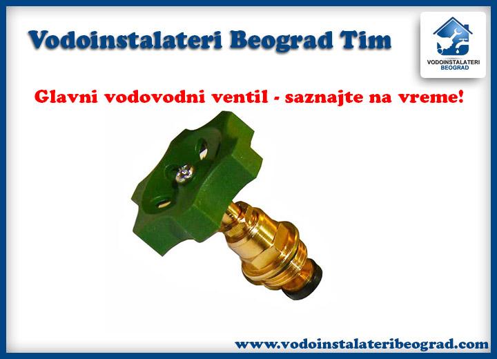 Glavni ventil - Vodoinstalateri Beograd Tim