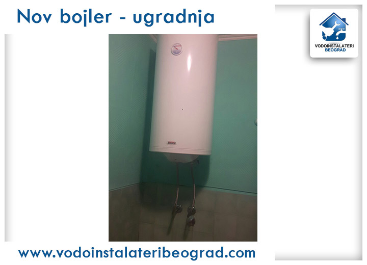 Nov bojler - ugradnja - Vodoinstalateri Beograd Tim